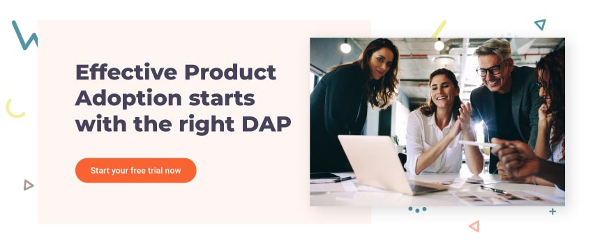 Effective Product Adoption starts with the right DAP