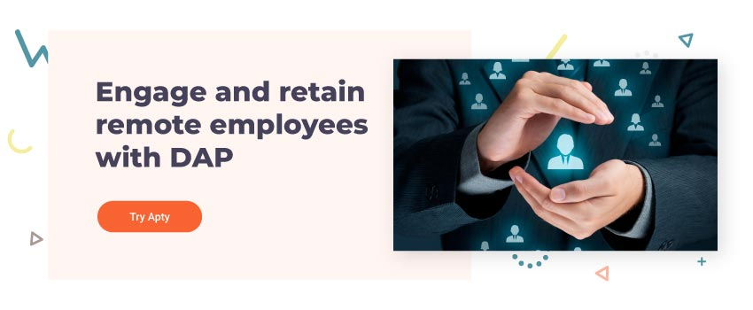 Engage and retain remote employees with DAP