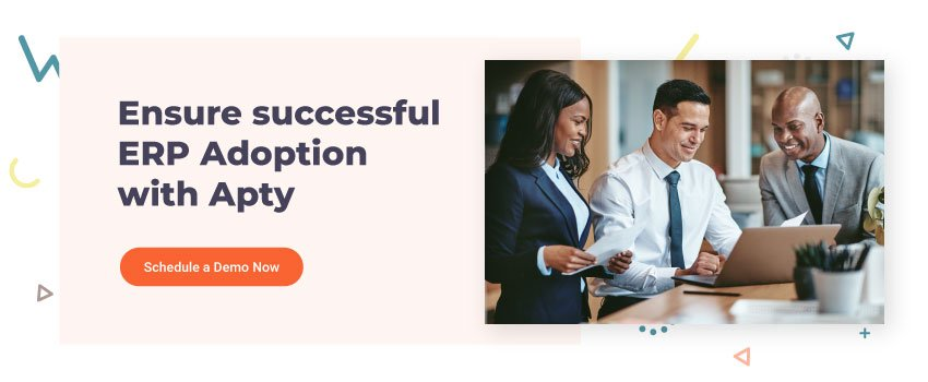 Ensure successful ERP Adoption with Apty