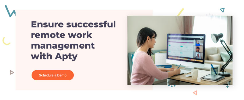 Ensure successful remote work management with Apty
