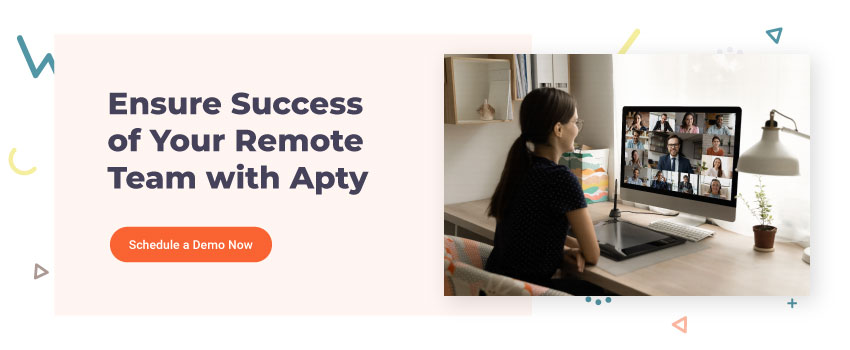 Ensure-Success-of-Your-Remote-Team-with-Apty