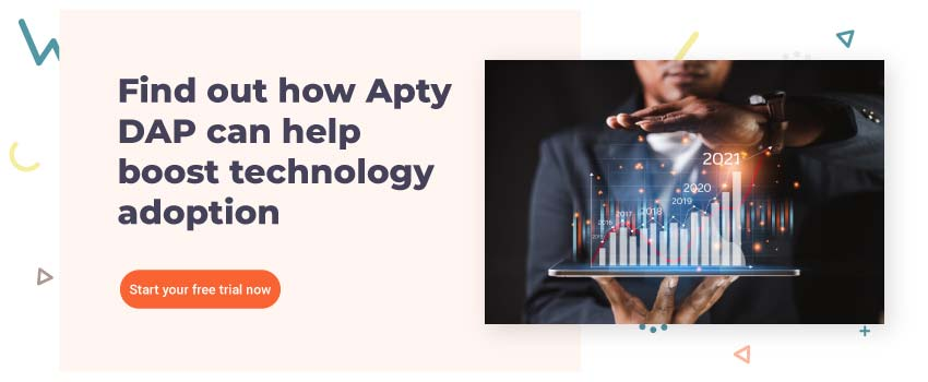 Find out how Apty DAP can help boost technology adoption