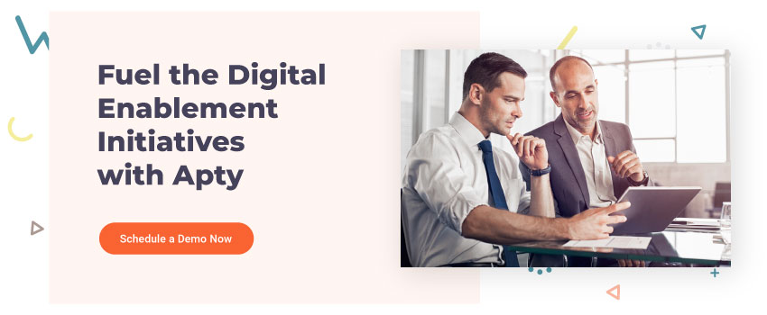Fuel your Digital Enablement Initiatives with Apty