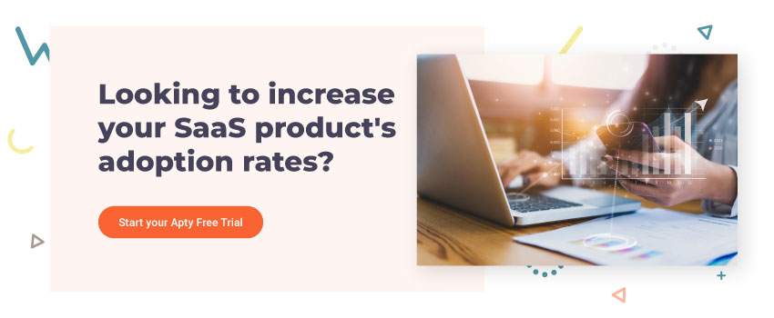 Looking to increase your SaaS products adoption rates
