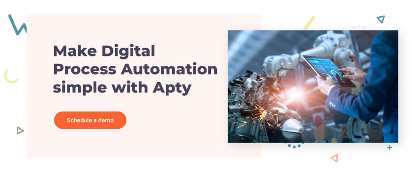 Make Digital Process Automation simple with Apty