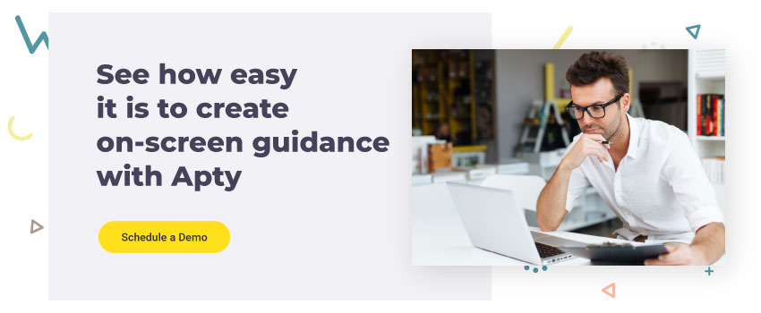 See how easy it is to create on-screen guidance with Apty