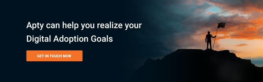 Aptycan help you realize your Digital Adoption Goals