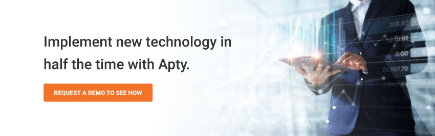 Implement new technology in half the time with Apty.