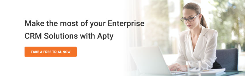 Make the most of your Enterprise CRM Solutions with Apty