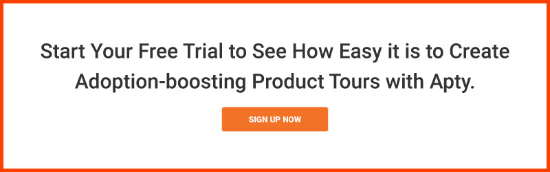 Start your free trial to see how easy it is to create adoption-boosting product tours with Apty.