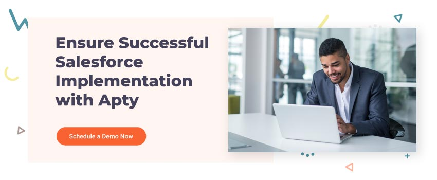 Ensure Successful Salesforce Implementation with Apty