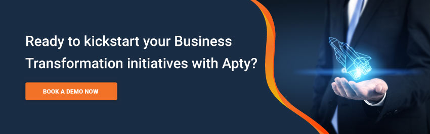 Ready to kickstart your Business Transformation initiatives with Apty?
