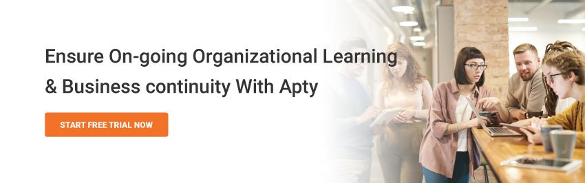 Ensure On-going Organizational Learning & Business continuity With Apty