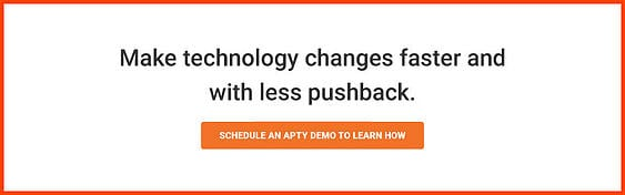 Make technology changes faster and with less pushback.