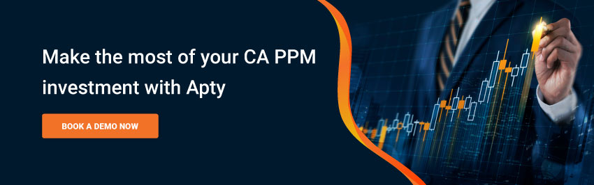 MAKE THE MOST OF YOUR CA PPM INVESTMENT WITH APTY