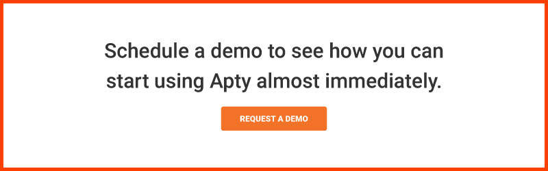 Schedule a demo to see how you can start using Apty almost immediately.