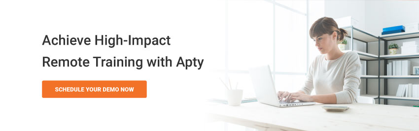 Achieve High-Impact Remote Training with Apty