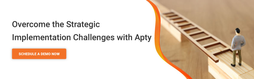 Overcome the Strategic Implementation Challenges with Apty