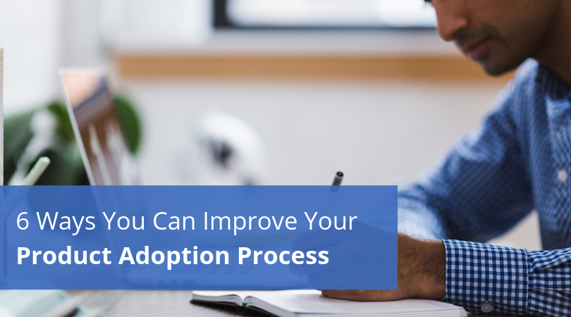 6-Ways-You-Can-Improve-Your-Product-Adoption-Process